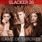 Slacker 20: Game of Thrones